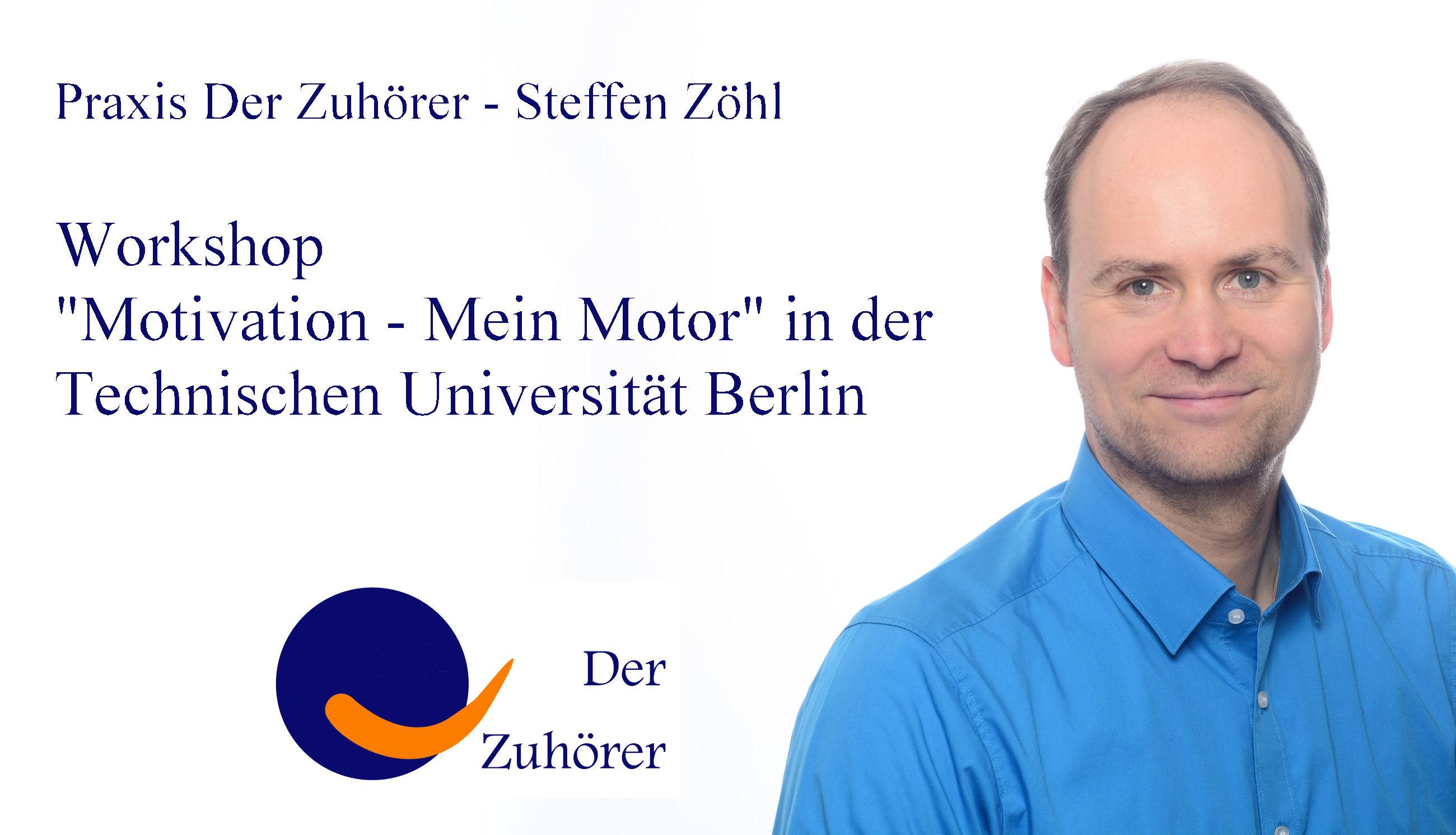 Workshop Motivation TU Berlin Technische Universität © Praxis Der Zuhörer - Steffen Zöhl, 2017