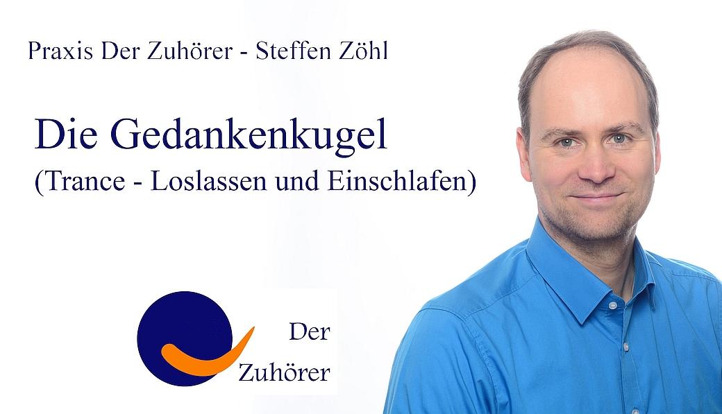 Trance Einschlafen Gedankenkugel © Praxis Der Zuhörer - Steffen Zöhl, 2017