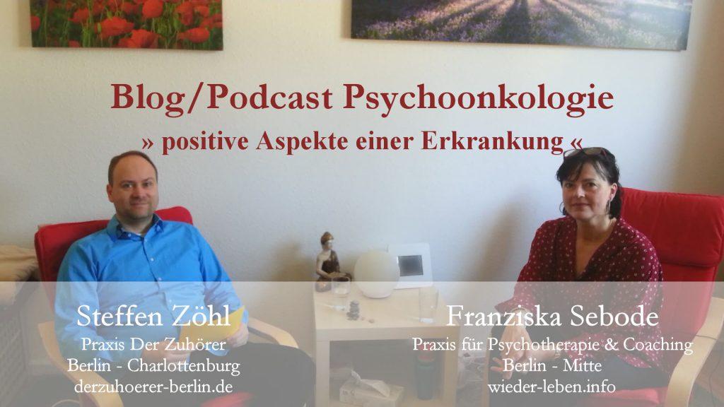 Video podcast Psychoonkologie positive Aspekte Erkrankung